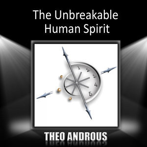 The Unbreakable Human Spirit