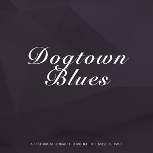 Dogtown Blues