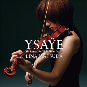 易沙意六首無伴奏小提琴奏鳴曲 (Ysaÿe Six Sonatas for Violin Solo, Op.27)