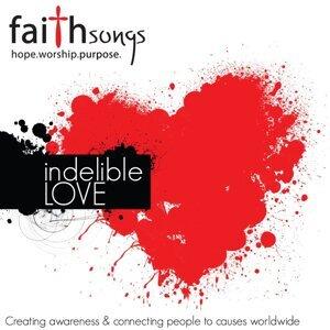 Faithsongs: Indelible Love