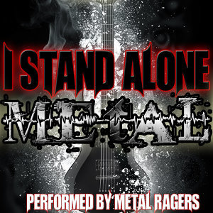 I Stand Alone: Metal