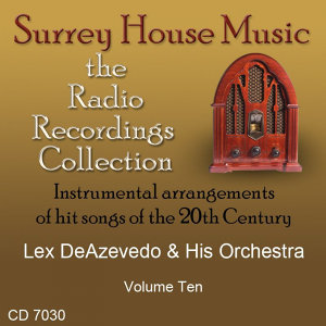 Lex Deazevedo & His Orchestra, Volume Ten