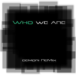 Who We Are (Demori Remix)