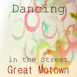 Great Motown Hits: Dancing in the Streets