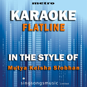 Flatline (In the Style of Mutya Keisha Siobhan) [Karaoke Version] - Single