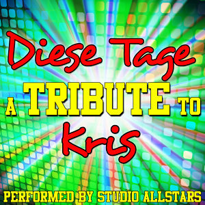 Diese Tage (A Tribute to Kris) - Single