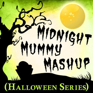 Midnight Mummy Mashup (Halloween Series)