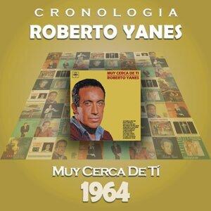 Roberto Yanés Cronología - Muy Cerca de Tí (1964)