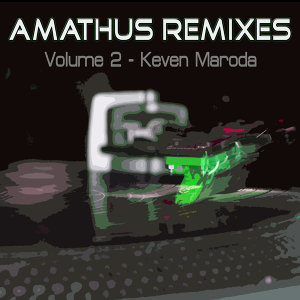 Amathus Remixes Volume 2 - Keven Maroda