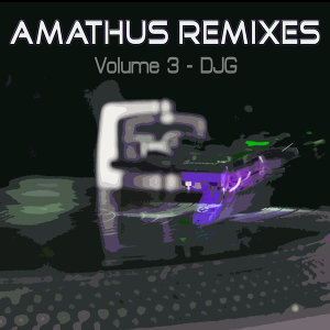 Amathus Remixes Volume 3 - DJG