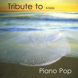 Tribute to Adele: Piano Pop Songs