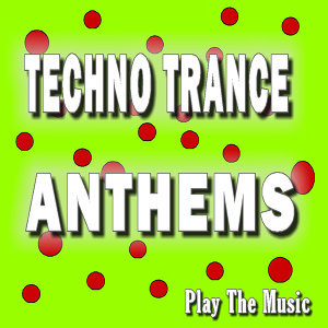Techno Trance Anthems Play the Music, Vol. 9
