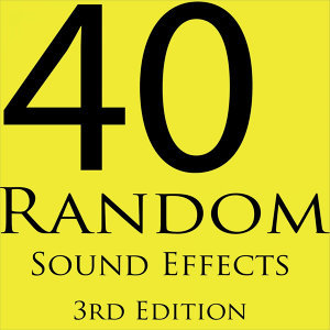 40 Random Sound Effects (3rd Edition)