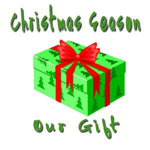 Christmas Season Our Gifts