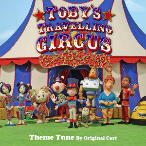 Toby's Travelling Circus (Theme Tune by Original Cast)