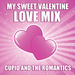 My Sweet Valentine - Love Mix
