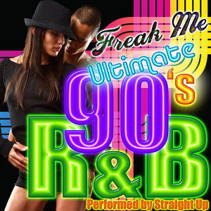 Freak Me: Ultimate 90's R&B