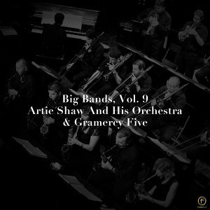 Big Bands, Vol. 9: Artie Shaw and His Orchestra & Gramercy Five