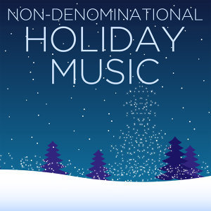 Non-Denominational Holiday Music