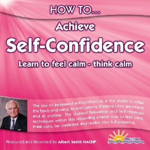 How to Achieve Self Confidence - Learn to Feel Calm - Think Calm