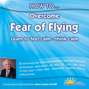 How to Overcome Fear of Flying - Learn to Feel Calm - Think Calm