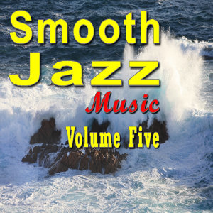 Smooth Jazz Music Vol. Five