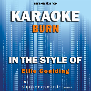 Burn (In the Style of Ellie Goulding) [Karaoke Version] - Single