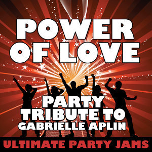 Power of Love (Party Tribute to Gabrielle Aplin)