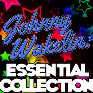 Johnny Wakelin: Essential Collection