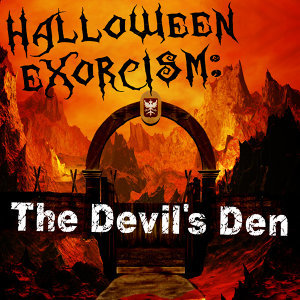 Halloween Exorcism: The Devil's Den