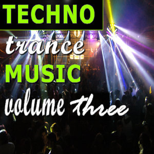 Techno Trance Music Vol. Three