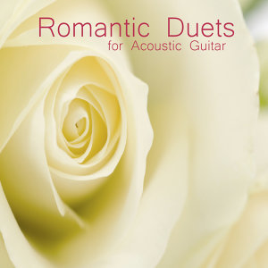 Romantic Duets for Acoustic Guitar