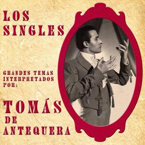 Los Singles. Grandes Temas Interpretados por: Tomás de Antequera