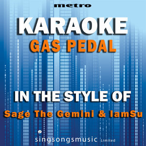 Gas Pedal (In the Style of Sage the Gemini & Iamsu) [Karaoke Version] - Single