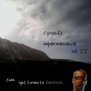Impermanence Vol. II Darkniss