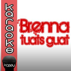Brenna tuats guat (inkl. Karaoke-Version)