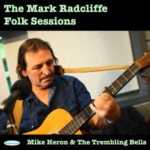 The Mark Radcliffe Folk Sessions: Mike Heron & Trembling Bells
