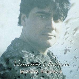 Moisès Bertran: Variacions i Fantasia