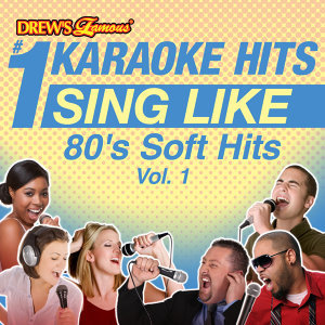Drew's Famous #1 Karaoke Hits: Sing Like 80's Soft Hits, Vol. 1