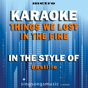 Things We Lost in the Fire (In the Style of Bastille) [Karaoke Version] - Single