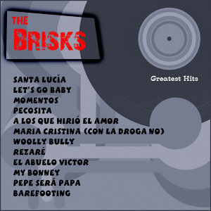 Greatest Hits: The Brisks