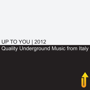 Up to You 2012: Quality Underground Music from Italy