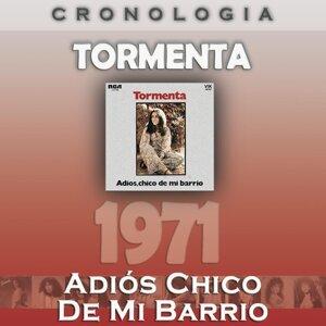 Tormenta Cronología - Adiós Chico de Mi Barrio (1971)