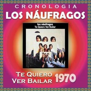 Los Náufragos Cronología - Te Quiero Ver Bailar (1970)