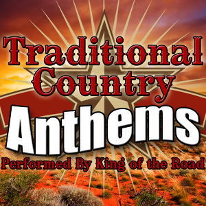 Traditional Country Anthems