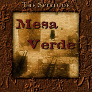 Spirit of Mesa Verde, The