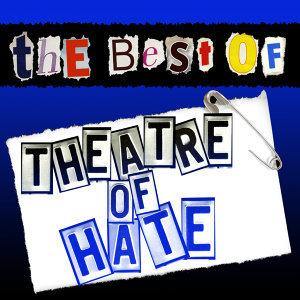 The Best of Theatre of Hate