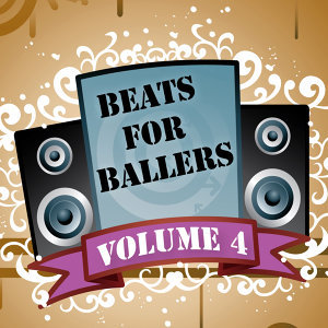 Beats for Ballers, Vol. 4