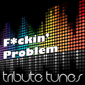 F**kin' Problem (Tribute to A$Ap Rocky Feat. Drake, 2 Chainz, & Kendrick Lamar)
