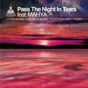 Pass The Night In Tears feat.Mahya